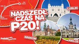 Nadszedł czas na P20! Rusza trasa Lublin – Kielce – Kraków!